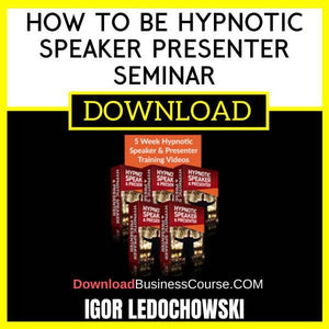 Igor Ledochowski How To Be Hypnotic Speaker Presenter Seminar free download idownloadprogram