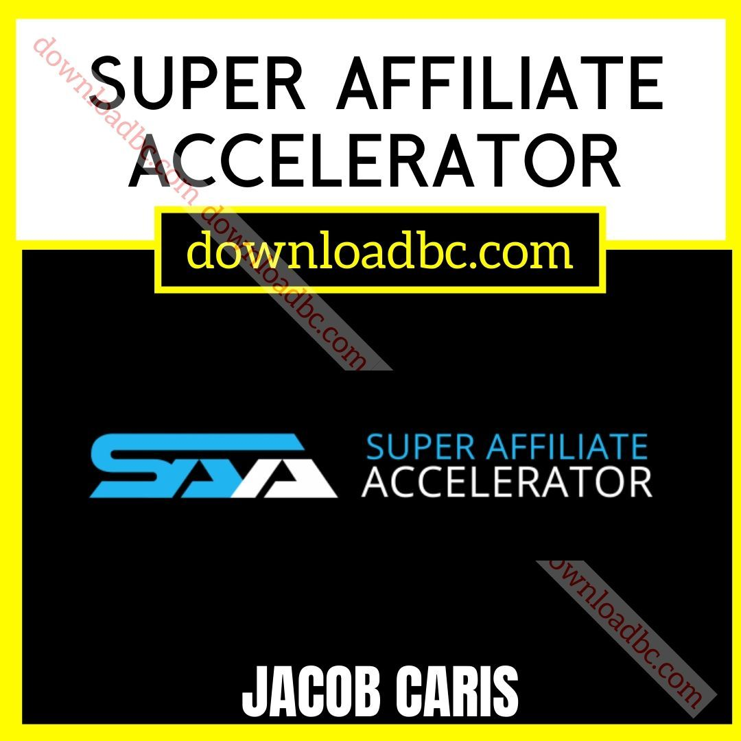 Jacob Caris Super Affiliate Accelerator free download idownloadprogram