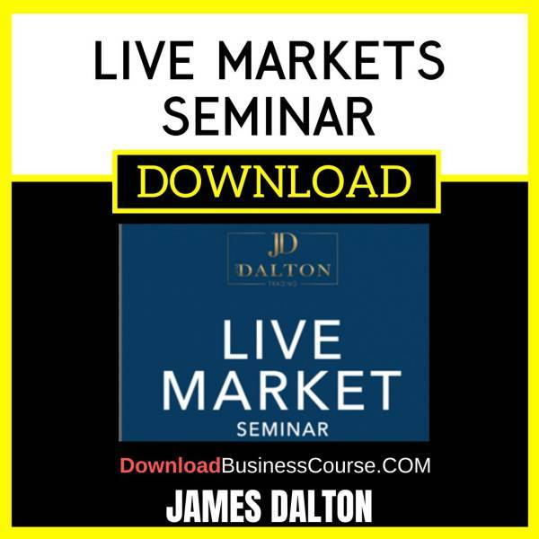 James Dalton Live Markets Seminar free download idownloadprogram