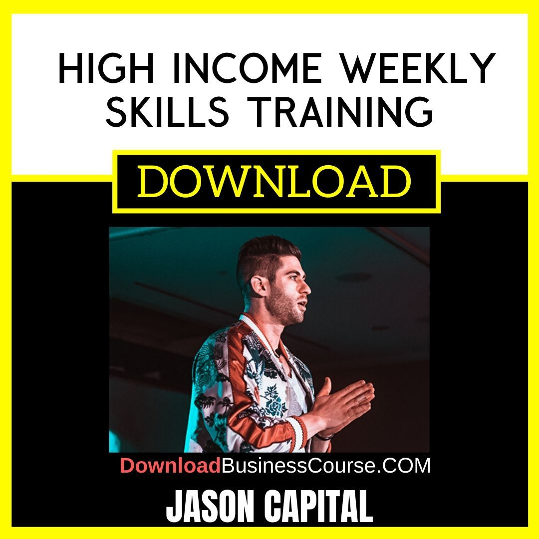 Jason Capital High Income Weekly Skills Training FREE DOWNLOAD iDownloadProgram