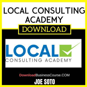 Joe Soto Local Consulting Academy FREE DOWNLOAD iDownloadProgram