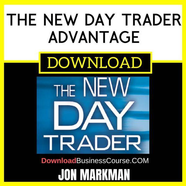 Jon Markman The New Day Trader Advantage free download idownloadprogram