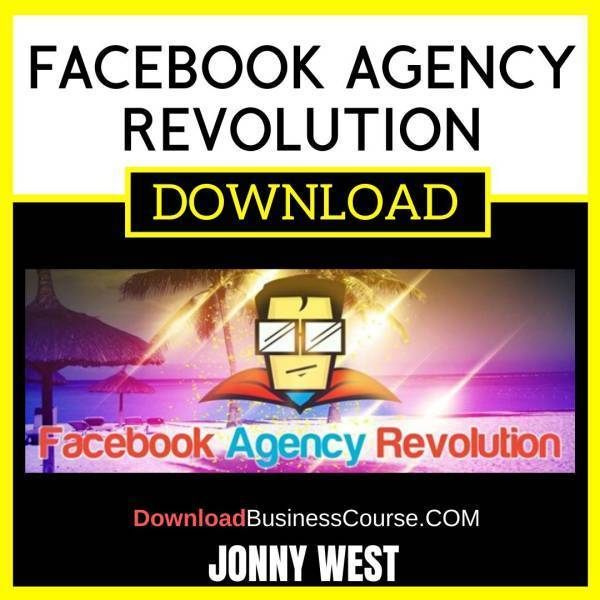 Jonny West Facebook Agency Revolution free download idownloadprogram