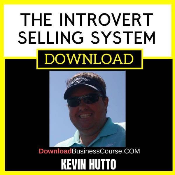 Kevin Hutto The Introvert Selling System free download idownloadprogram