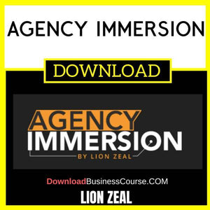 Lion Zeal Agency Immersion FREE DOWNLOAD iDownloadProgram