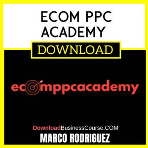 Marco Rodriguez Ecom Ppc Academy FREE DOWNLOAD iDownloadProgram