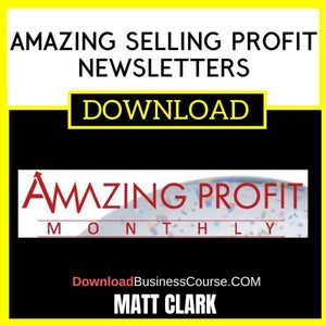 Matt Clark Amazing Selling Profit Newsletters free download idownloadprogram