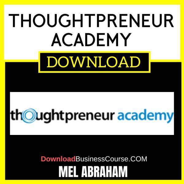 Mel Abraham Thoughtpreneur Academy free download idownloadprogram