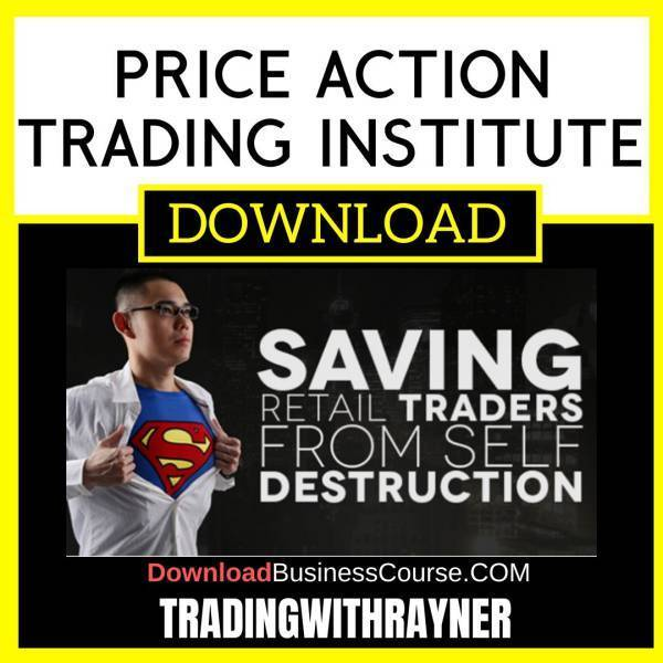 Price Action Trading Institute Tradingwithrayner free download idownloadprogram