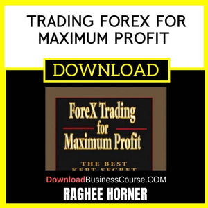 Raghee Horner Trading Forex For Maximum Profit free download idownloadprogram