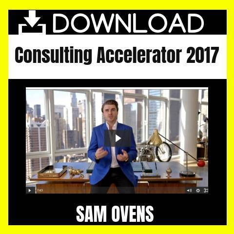 REPORTED [Download] Sam Ovens - Consulting Accelerator 2017 FREE DOWNLOAD iDownloadProgram