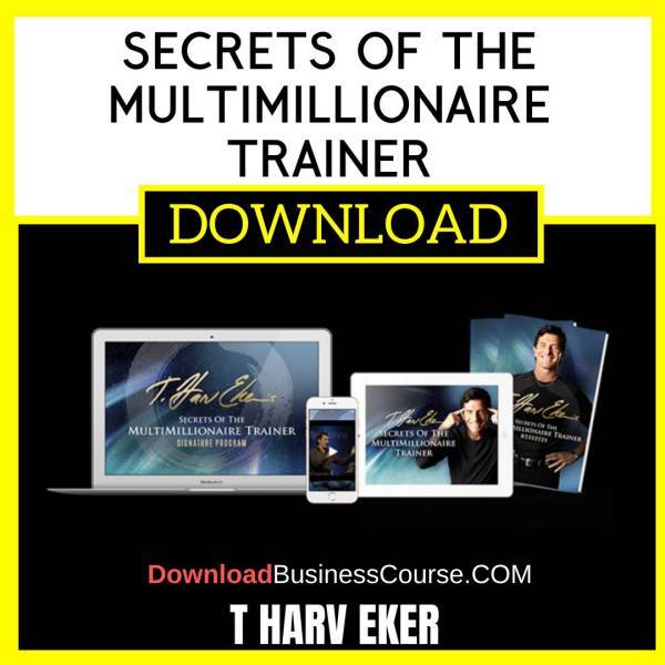 T Harv Eker Secrets Of The Multimillionaire Trainer free download idownloadprogram