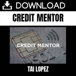Tai Lopez - Credit Mentor FREE DOWNLOAD iDownloadProgram