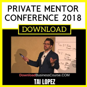 Tai Lopez Private Mentor Conference 2018 free download idownloadprogram