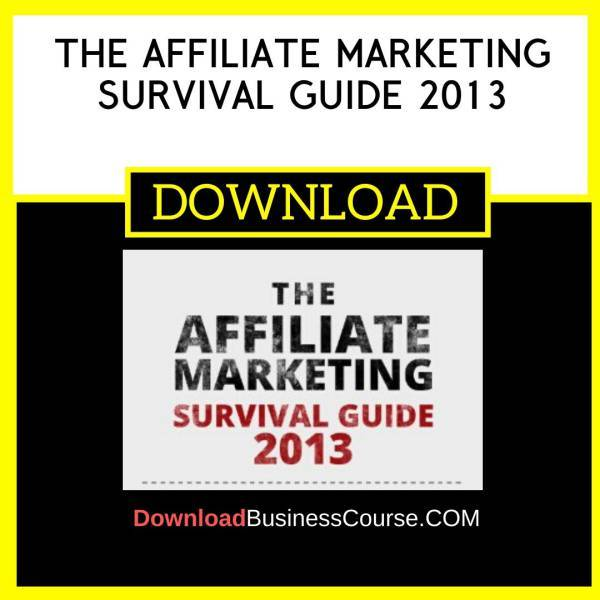 The Affiliate Marketing Survival Guide 2013 free download idownloadprogram