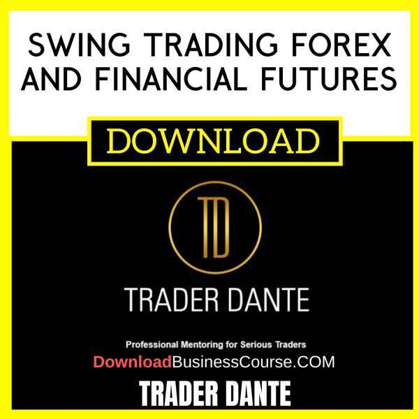 Trader Dante Swing Trading Forex And Financial Futures FREE DOWNLOAD iDownloadProgram