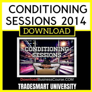 Tradesmart University Conditioning Sessions 2014 FREE DOWNLOAD iDownloadProgram