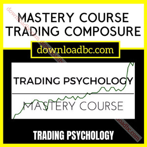 Trading Psychology Mastery Course Trading Composure