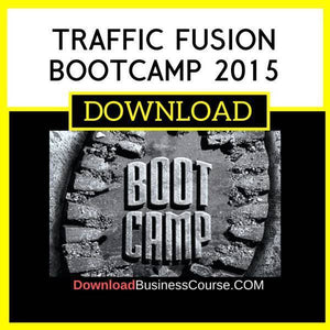 Traffic Fusion Bootcamp 2015 FREE DOWNLOAD iDownloadProgram