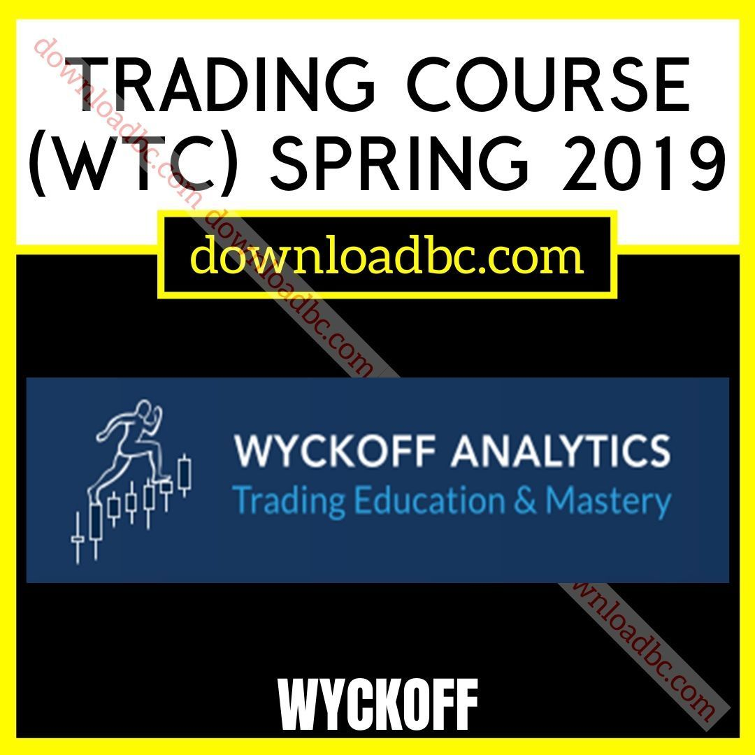 WYCKOFF TRADING COURSE (WTC) SPRING 2019