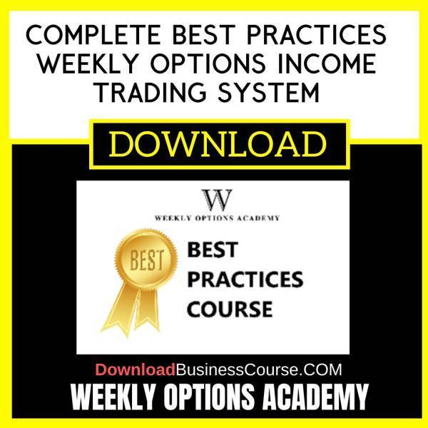 Weekly Options Academy Complete Best Practices Weekly Options Income Trading System free download idownloadprogram