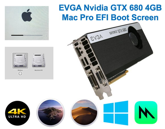 EVGA Nvidia GTX 680 4GB Mac Pro EFI boot screen Metal 4K native Mojave Catalina