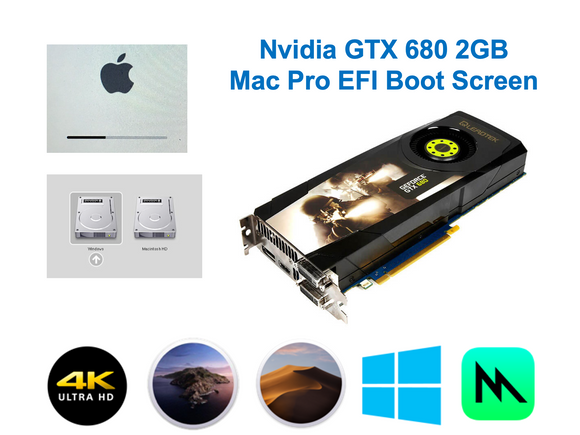 Nvidia GTX 680 2GB Mac Pro EFI boot screen Metal native Mojave Catalina