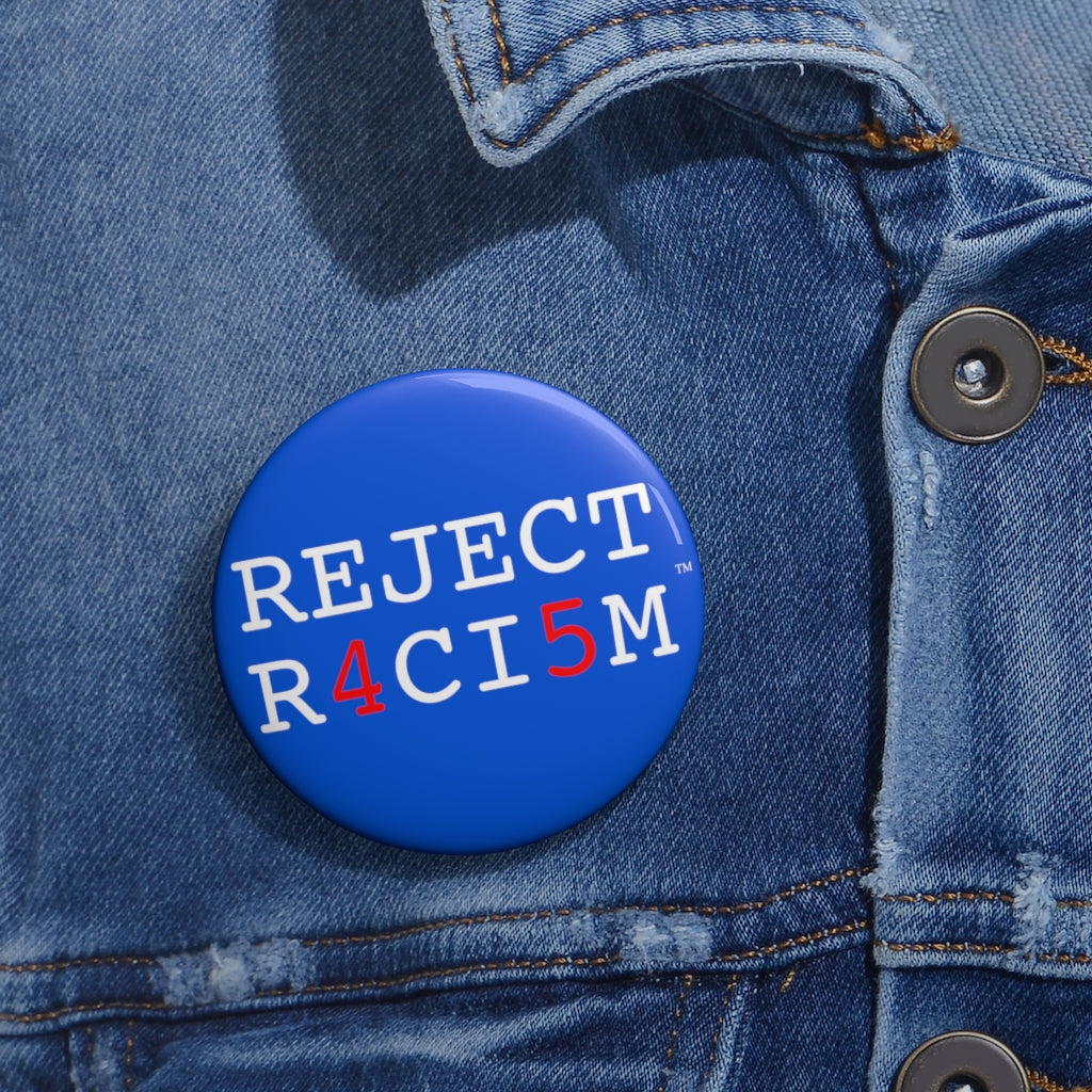 REJECT R4CI5M™ Button