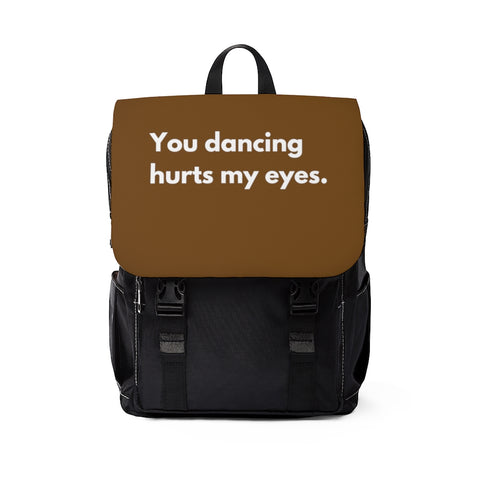 You dancing hurts my eyes Unisex Casual Shoulder Backpack