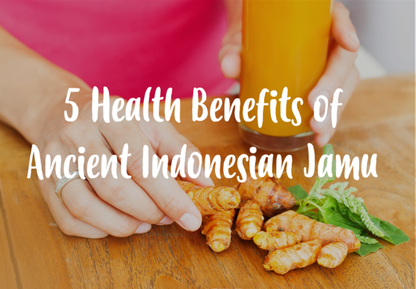 5 Health Benefits of Ancient Indonesian Jamu