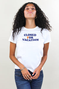 Closed For Vacation Tee
