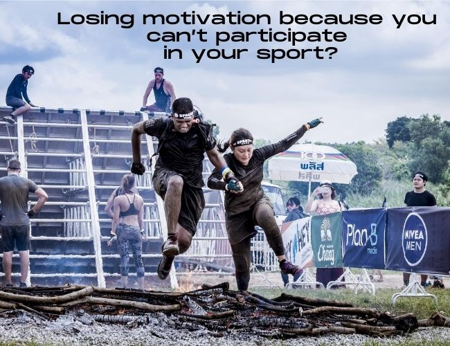 Losing motivation because you can't participate in your sport?