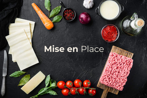 Mise en Place (Everything in its Place)