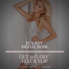buy any Bridal Robe and get the Fleur Slip  1/2 price