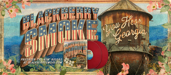 Pre-Order Blackberry Smoke's new Album YOU HEAR GEORGIA