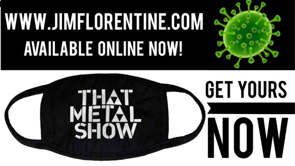 That Metal Show Mask Available Now