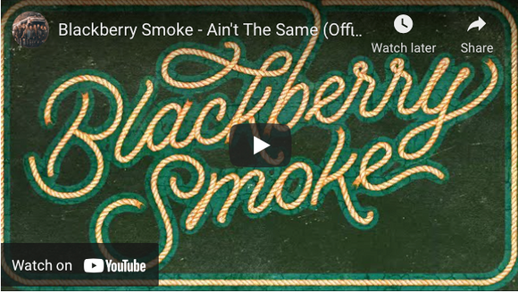 BLACKBERRY SMOKE - AIN'T THE SAME - LYRIC VIDEO