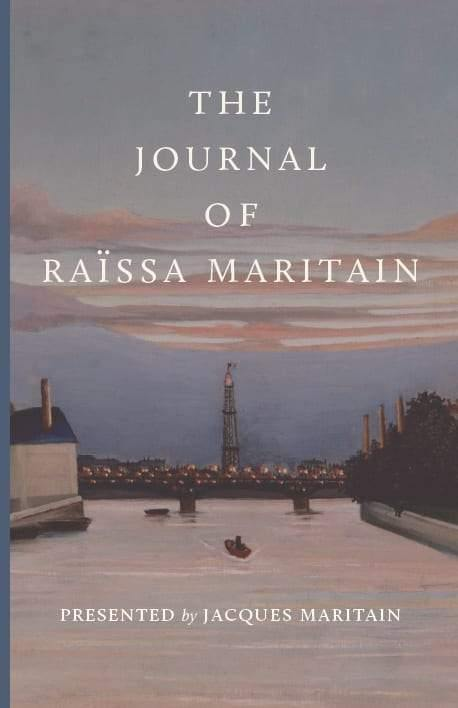 The Journal of Raïssa Maritain - ClunyMedia