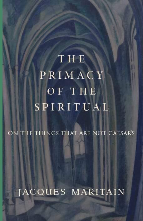 The Primacy of the Spiritual
