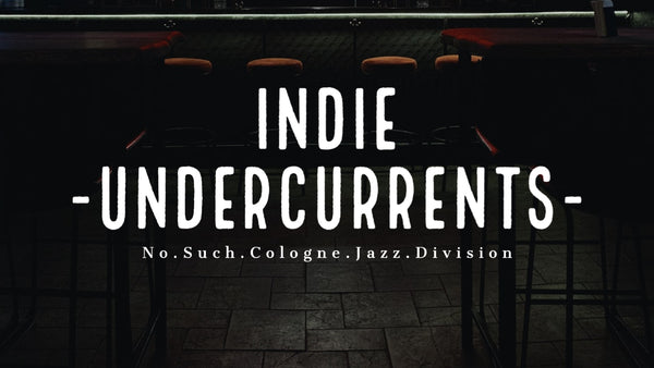 No Such Cologne Jazz Division - Indie Undercurrents /// underrated unsorted genre hits mixed tape