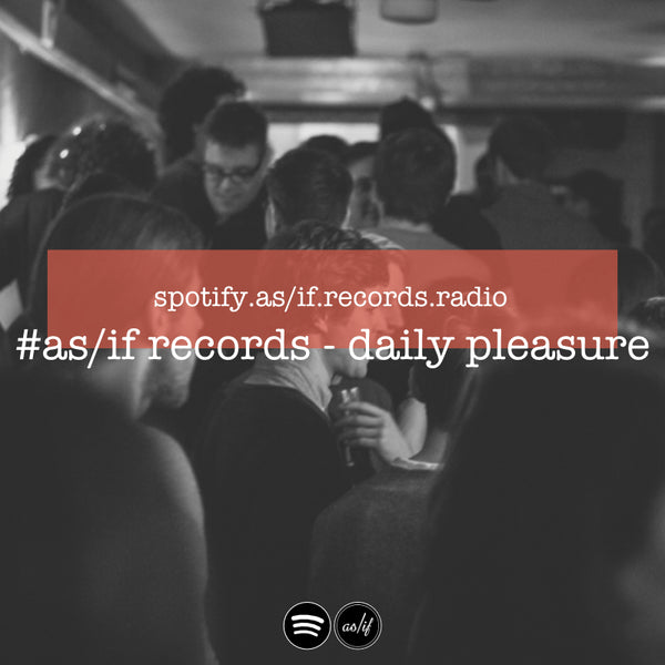 #as/if records - daily pleasure I A Spotify Playlist