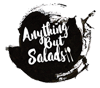 Anything But Salads