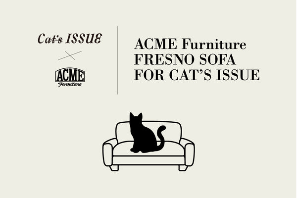 "Cat's ISSUE × ACME Furniture ""ACME FRESNO SOFA FOR CAT'S ISSUE"""