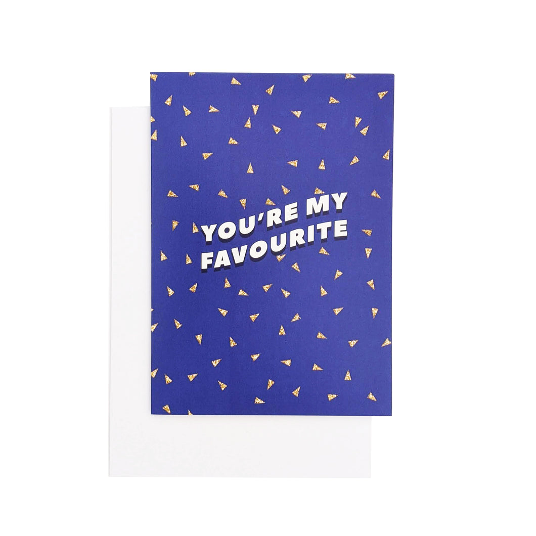 You're my favourite greeting card
