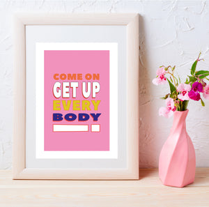 Come on get up everybody wall print pink A4 / A5