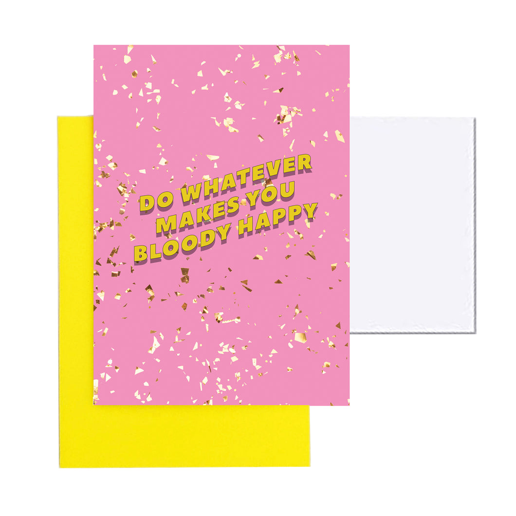 Do whatever makes you bloody happy A6 Postcard