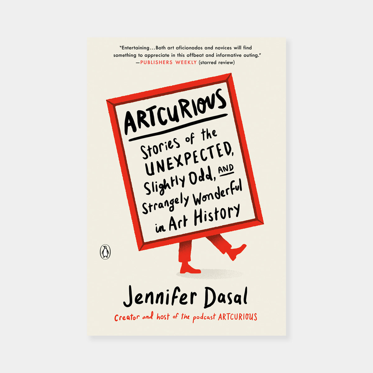 Artsuite - Jennifer Dasal - ArtCurious - Stories of the Unexpected, Slightly Odd, and Strangely Wonderful in Art History , she goes even deeper on the questions that have fascinated her listeners and explores fresh mysteries, including seven chapters of all-new material.