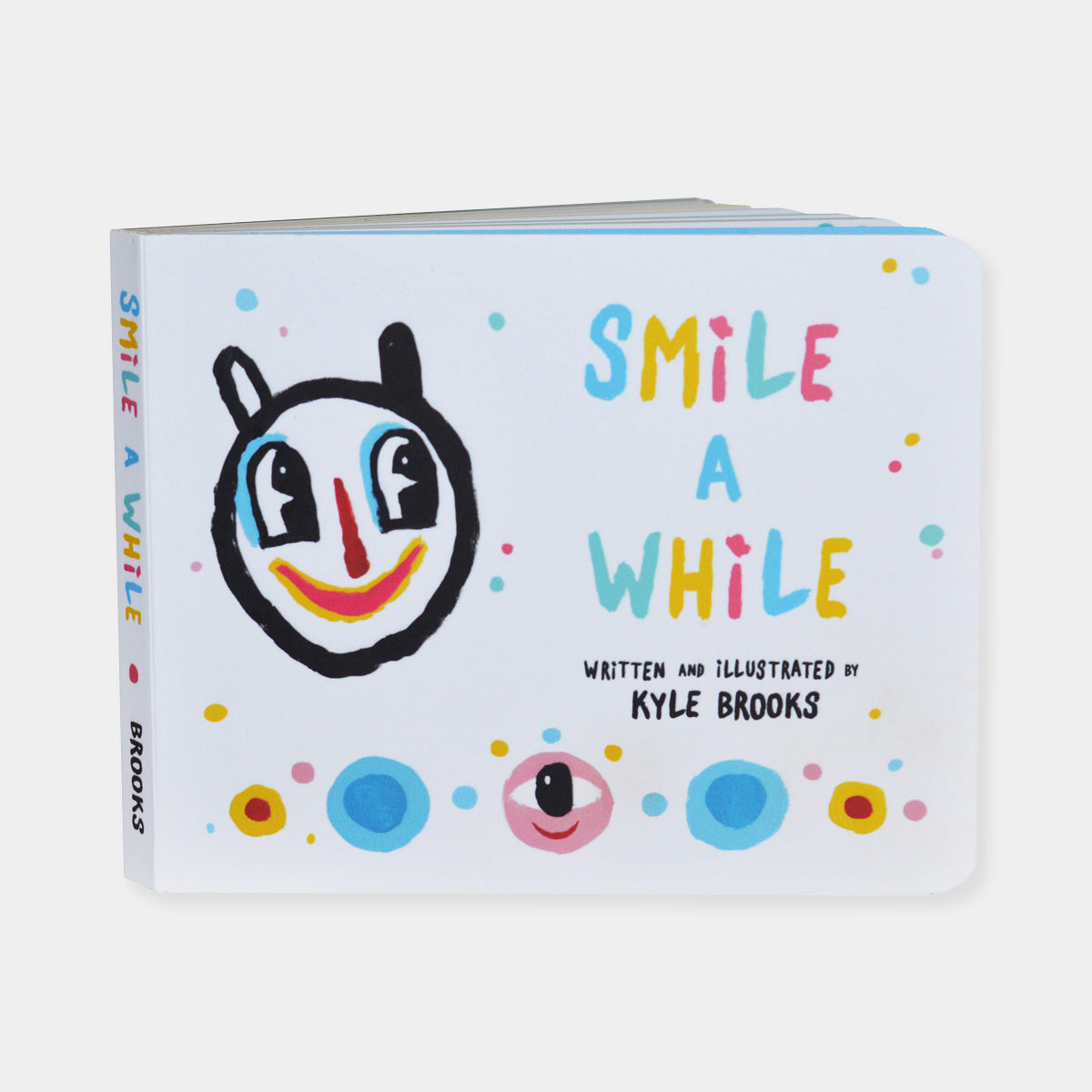 "Artsuite - Kyle Brooks - Smile A While - A collection of new paintings paired with a happy little poem about smiling and happy faces from Arabia Mountain, GA artist Kyle ""BlackCatTips"" Brooks. ""Smile A While"" is a 6.25"" x 5"" traditional children's board book with 16 pages of original art and poetry by the artist."