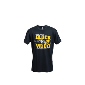 """Faster than a Block of Wood"" T-shirt"