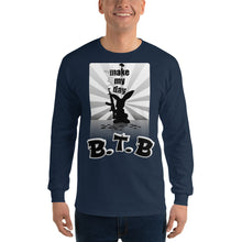 "Load image into Gallery viewer, B.T.B ""Make My Day"" Long Sleeve Tee"